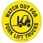 """Наполная самоклеющаяся табличка с надписью """"Watch Out For Fork Lift """", материал В-534, цвет черный на желтом, диаметр 431,8 мм"""