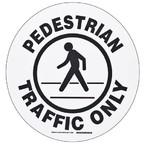 """Наполная самоклеющаяся табличка с надписью """"Pedestrian Traffic Only"""", материал В-534, цвет черный на белом, диаметр 431,8 мм"""